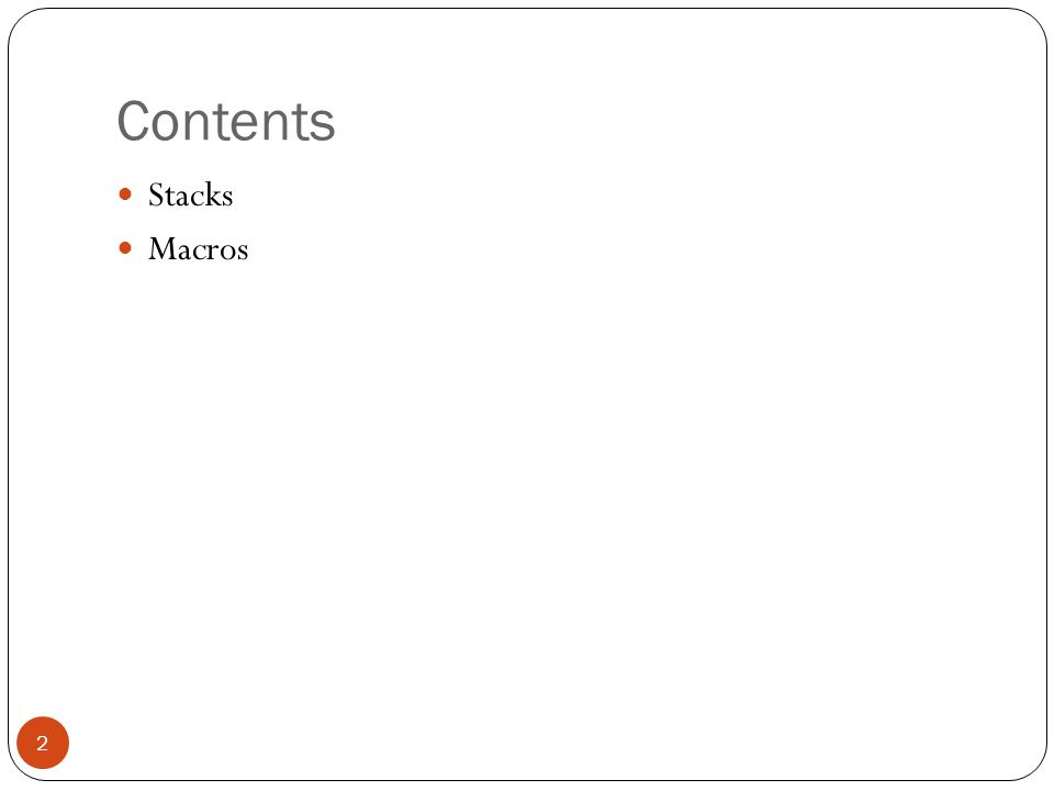 Contents Stacks Macros