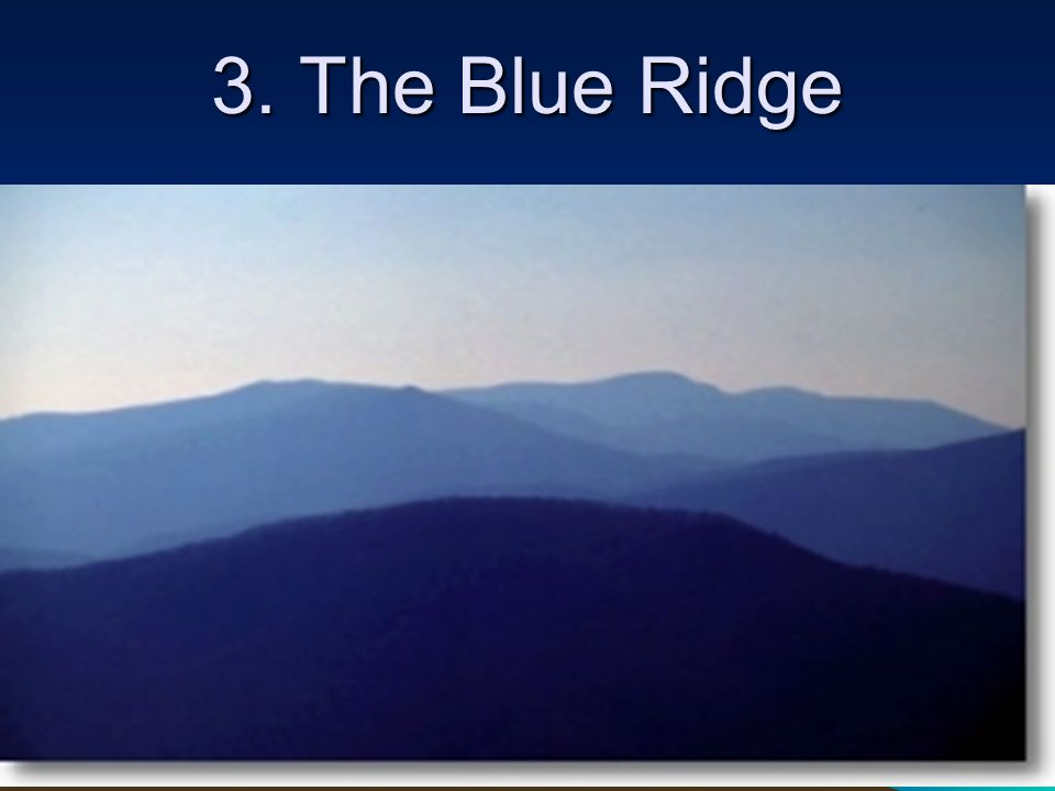 3. The Blue Ridge
