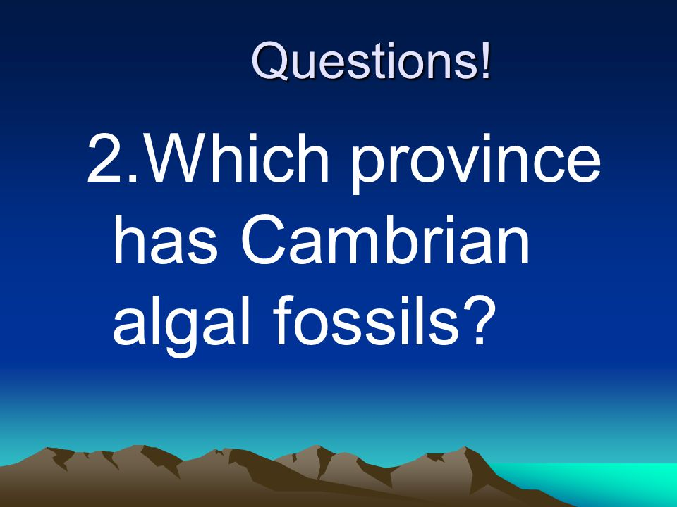 2.Which province has Cambrian algal fossils