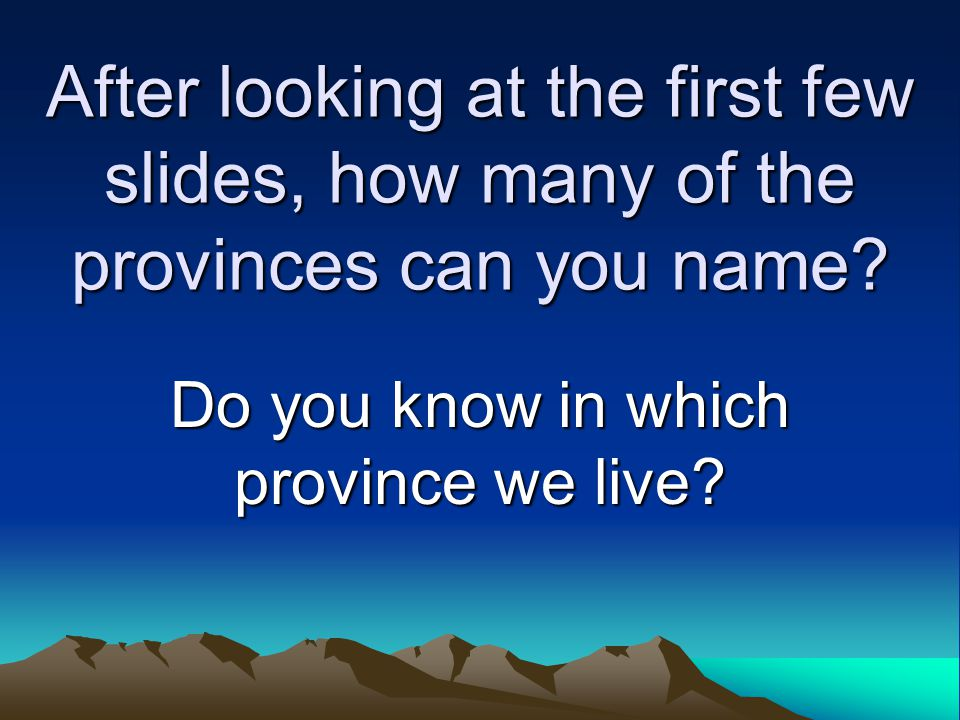 Do you know in which province we live