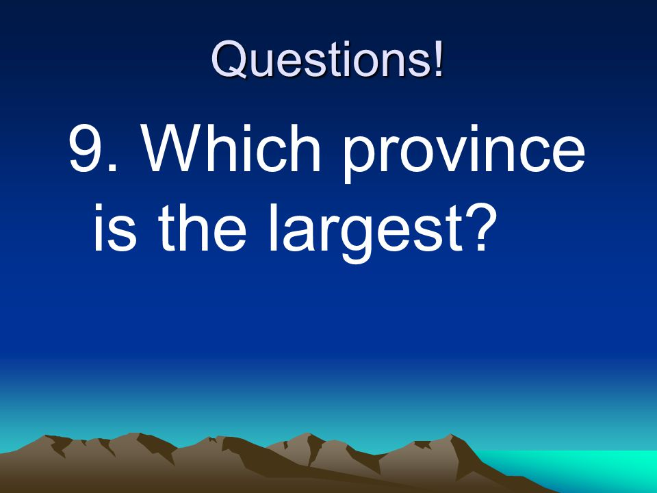 9. Which province is the largest