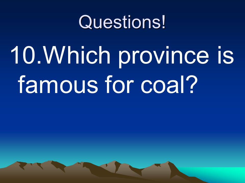 10.Which province is famous for coal