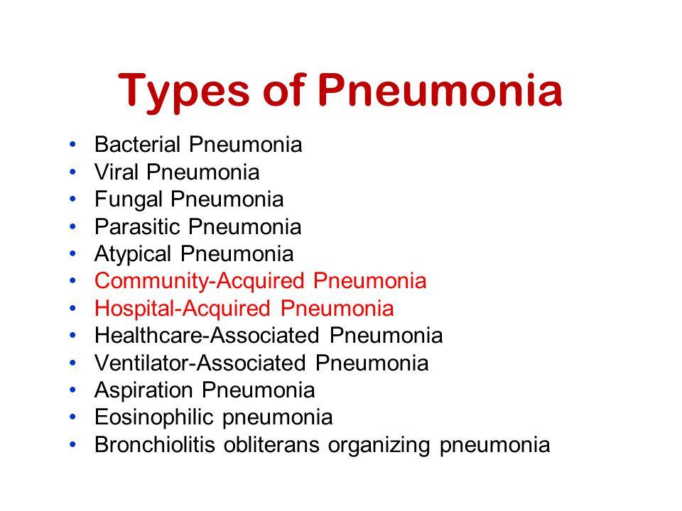 Types of Pneumonia Bacterial Pneumonia Viral Pneumonia