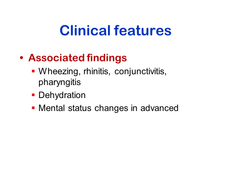 Clinical features Associated findings