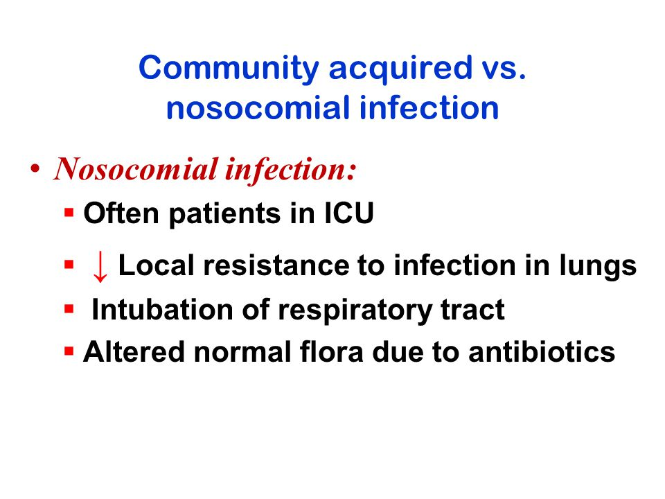 Community acquired vs. nosocomial infection