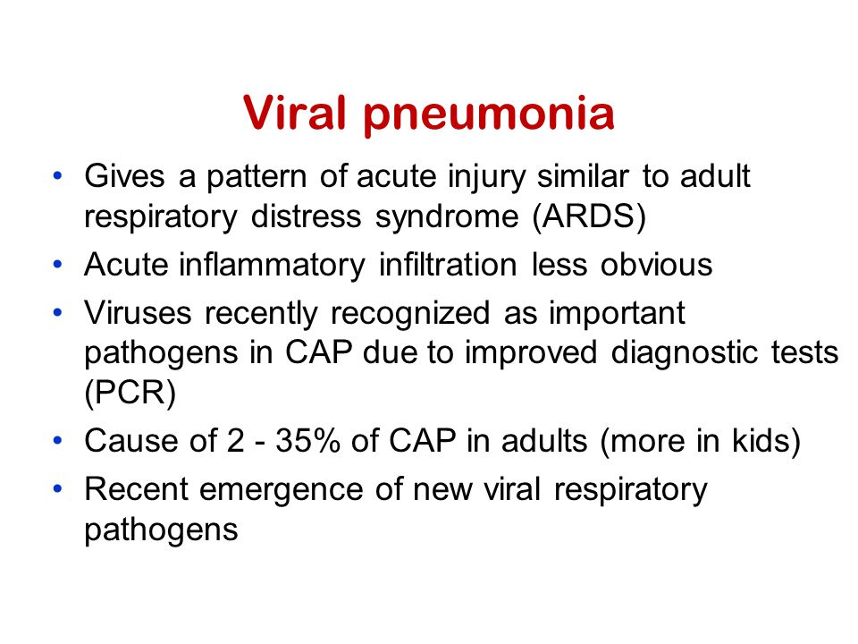 Viral pneumonia Gives a pattern of acute injury similar to adult respiratory distress syndrome (ARDS)