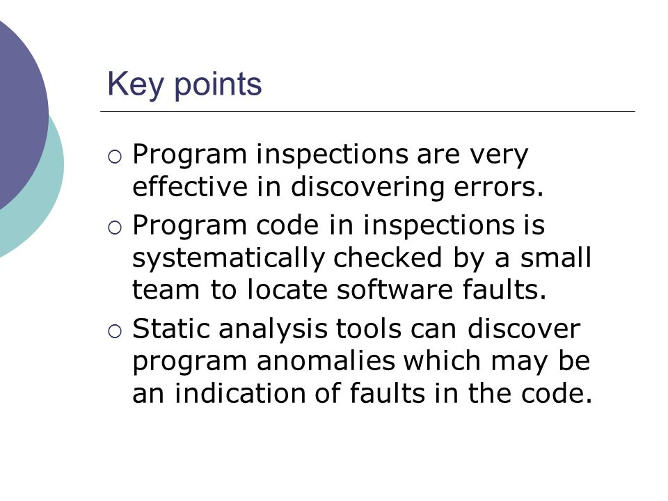 Key points Program inspections are very effective in discovering errors.