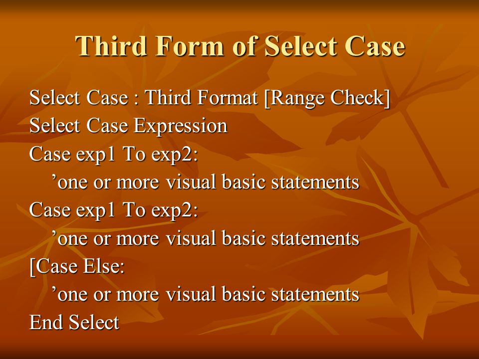 Third Form of Select Case
