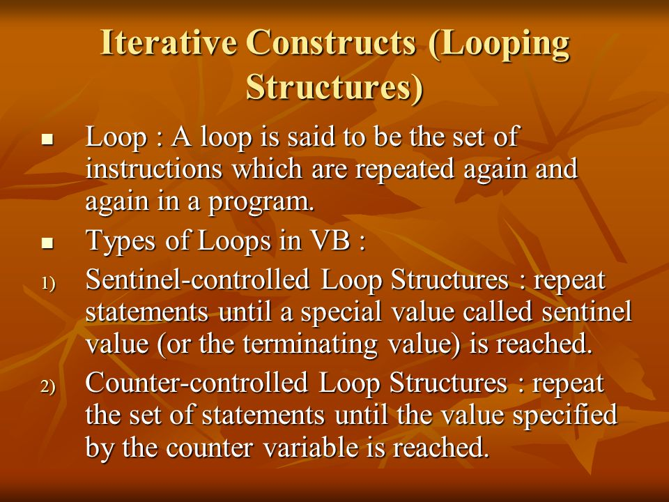 Iterative Constructs (Looping Structures)