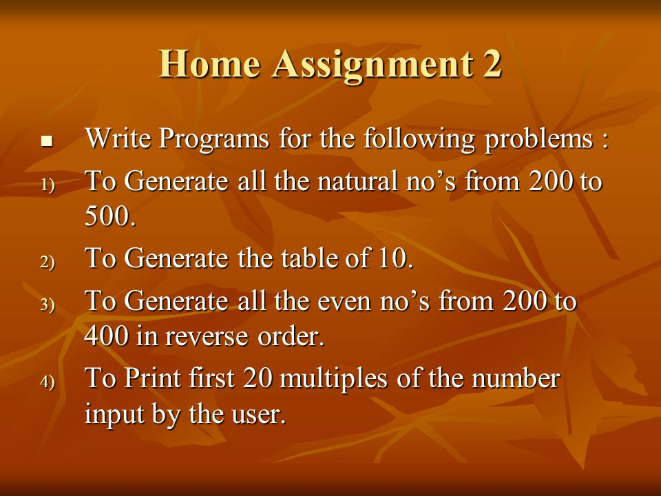 Home Assignment 2 Write Programs for the following problems :