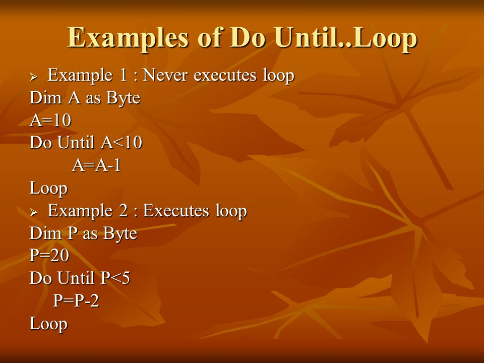 Examples of Do Until..Loop
