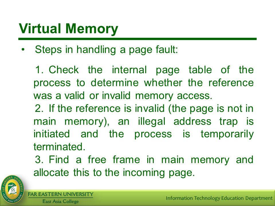 Virtual Memory Steps in handling a page fault: