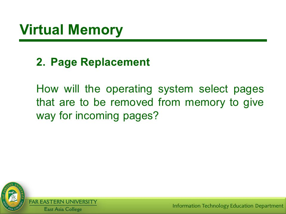 Virtual Memory 2. Page Replacement