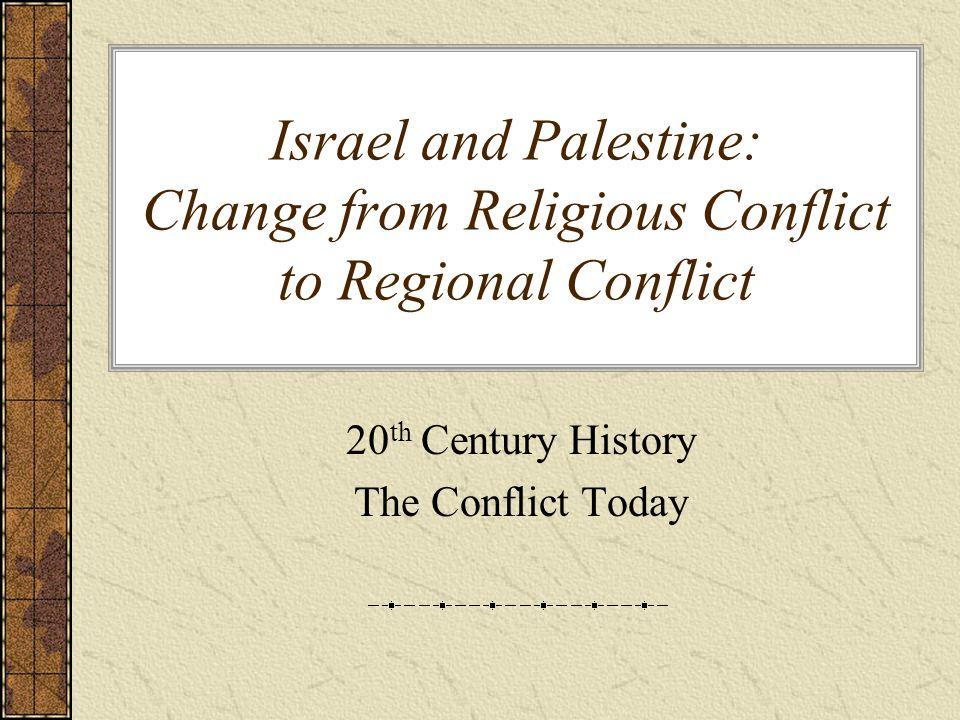 20th Century History The Conflict Today