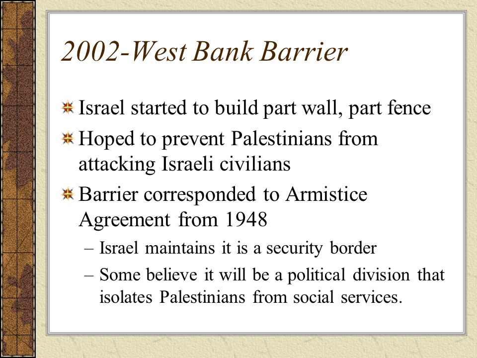 2002-West Bank Barrier Israel started to build part wall, part fence