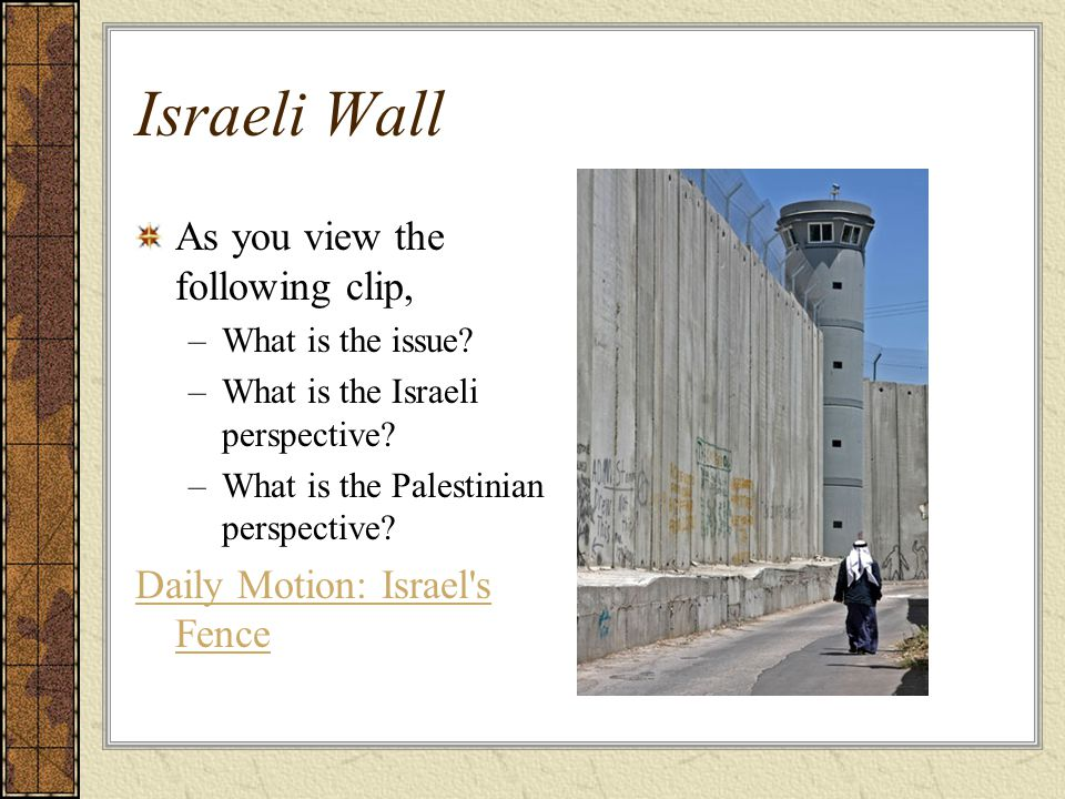 Israeli Wall As you view the following clip,