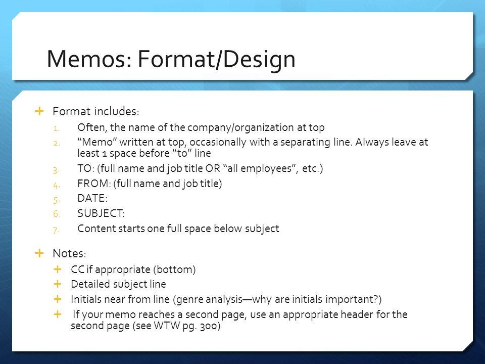 Memos: Format/Design Format includes: Notes: