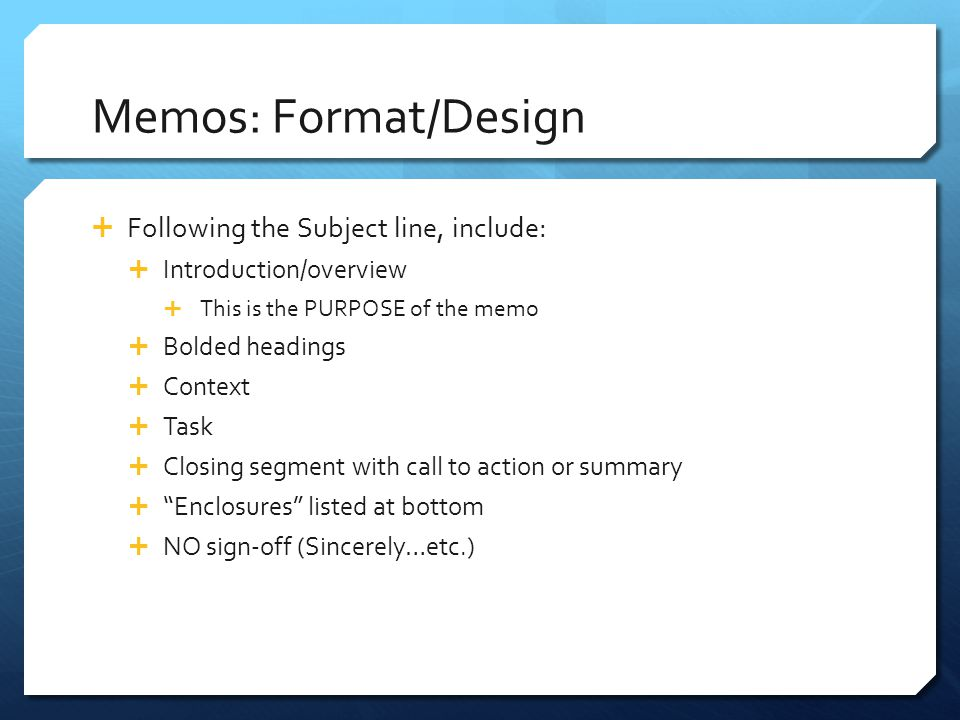 Memos: Format/Design Following the Subject line, include: