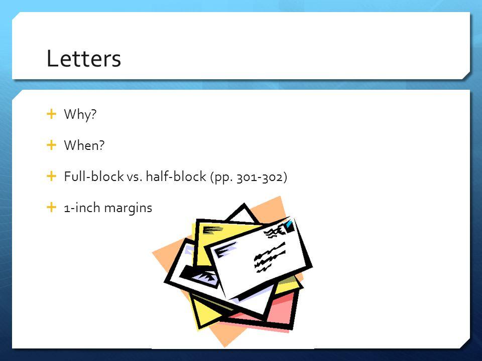 Letters Why When Full-block vs. half-block (pp. 301-302)