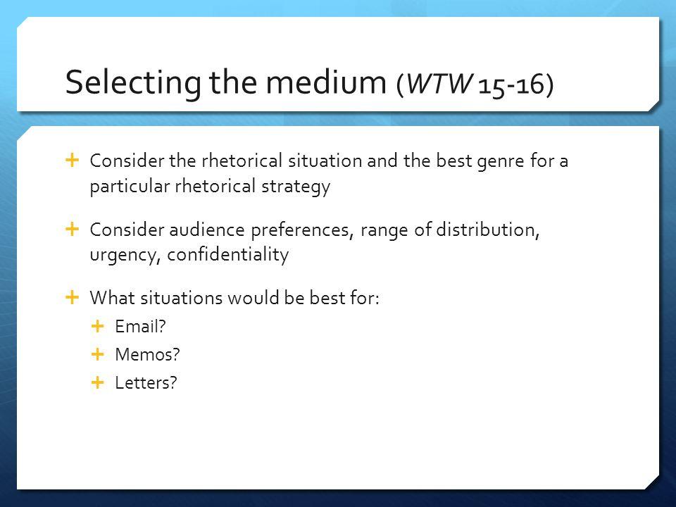 Selecting the medium (WTW 15-16)