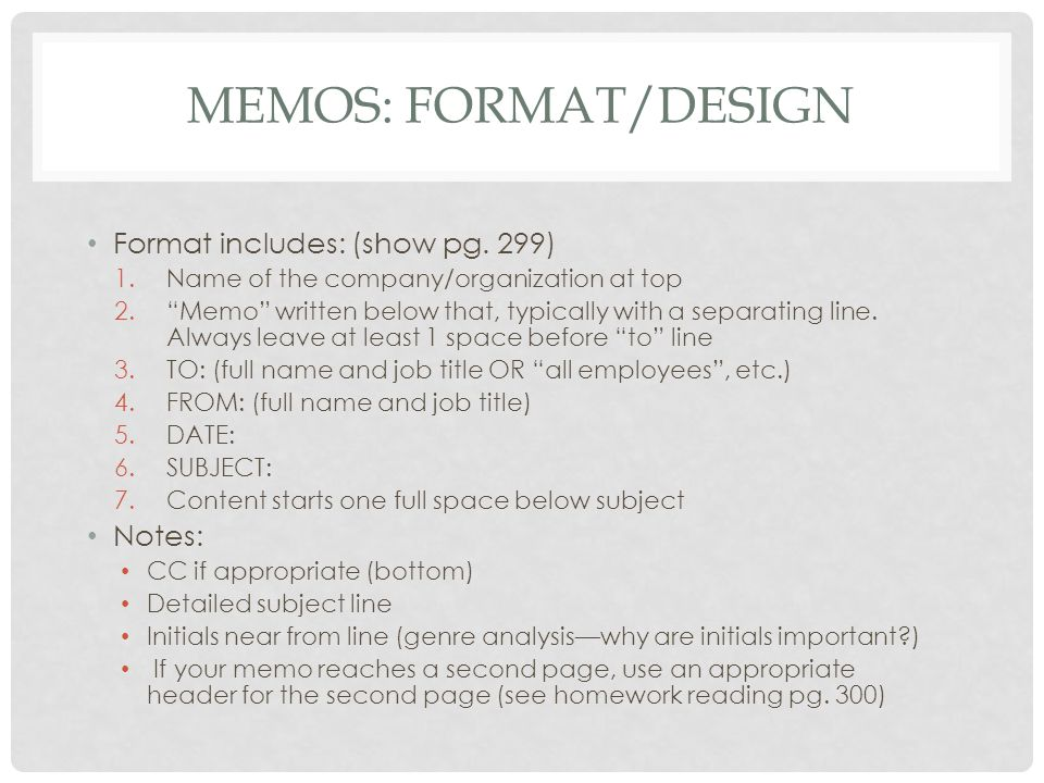Memos: Format/Design Format includes: (show pg. 299) Notes: