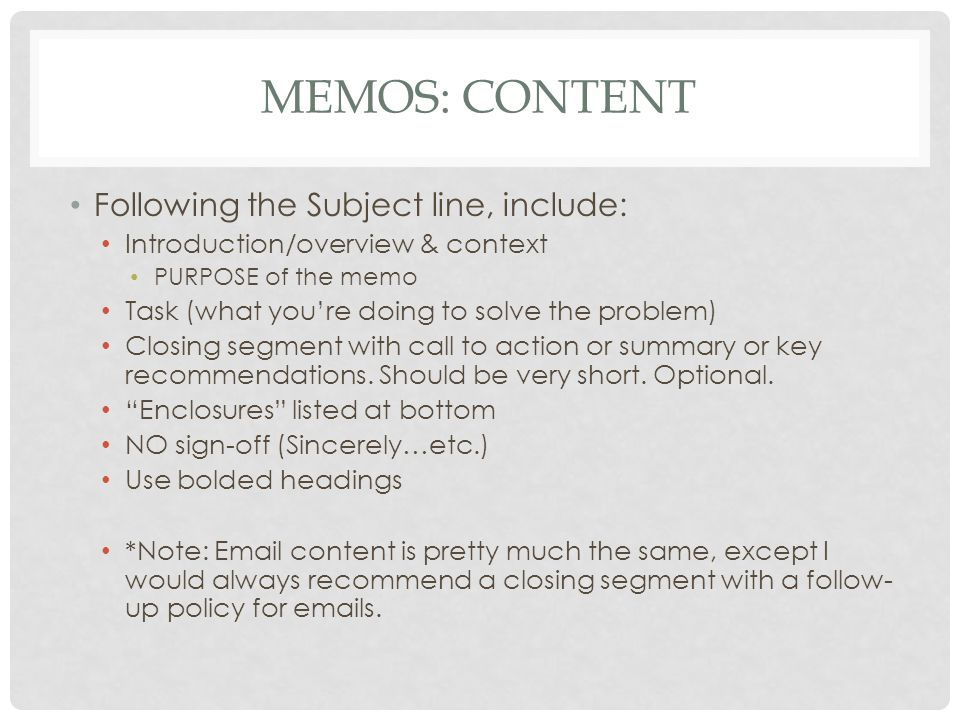 Memos: CONTENT Following the Subject line, include: