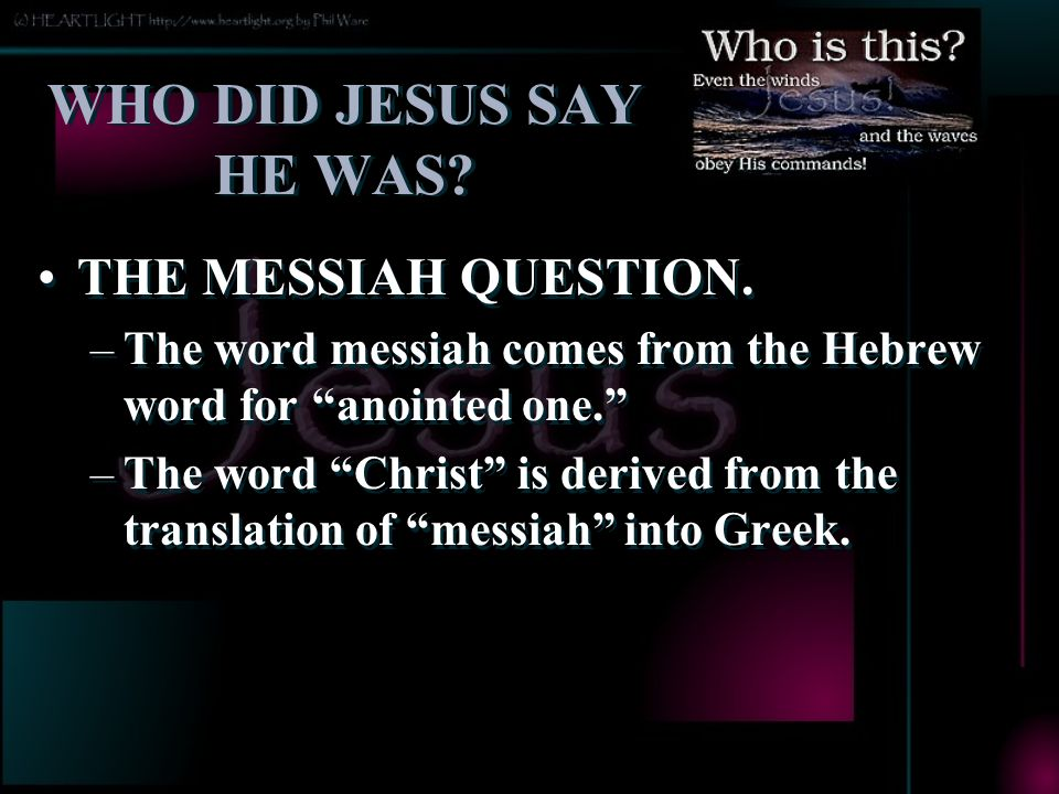WHO DID JESUS SAY HE WAS THE MESSIAH QUESTION.