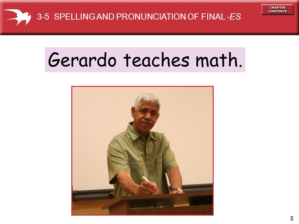 3-5 SPELLING AND PRONUNCIATION OF FINAL -ES