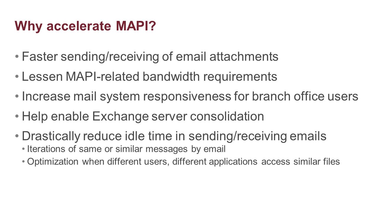 Why accelerate MAPI Faster sending/receiving of email attachments