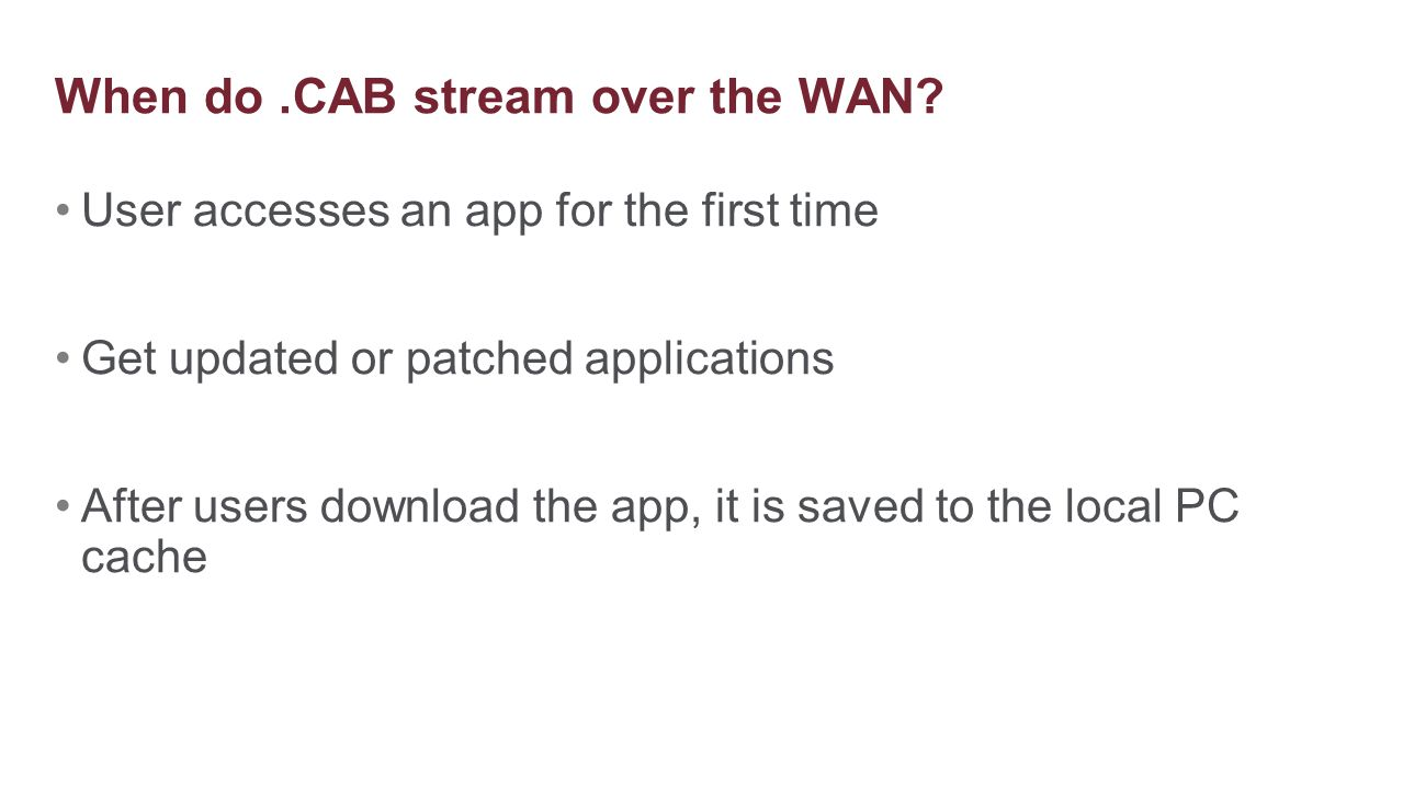 When do .CAB stream over the WAN