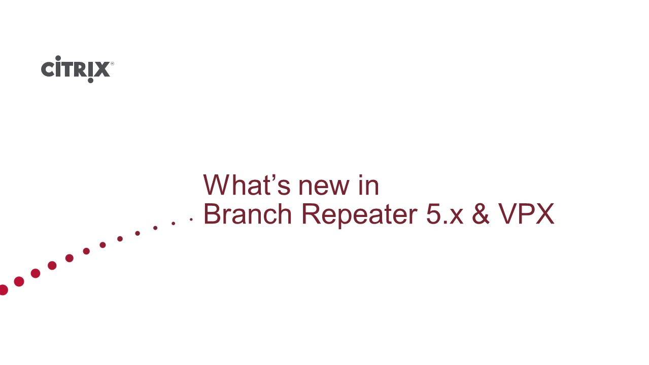 What's new in Branch Repeater 5.x & VPX