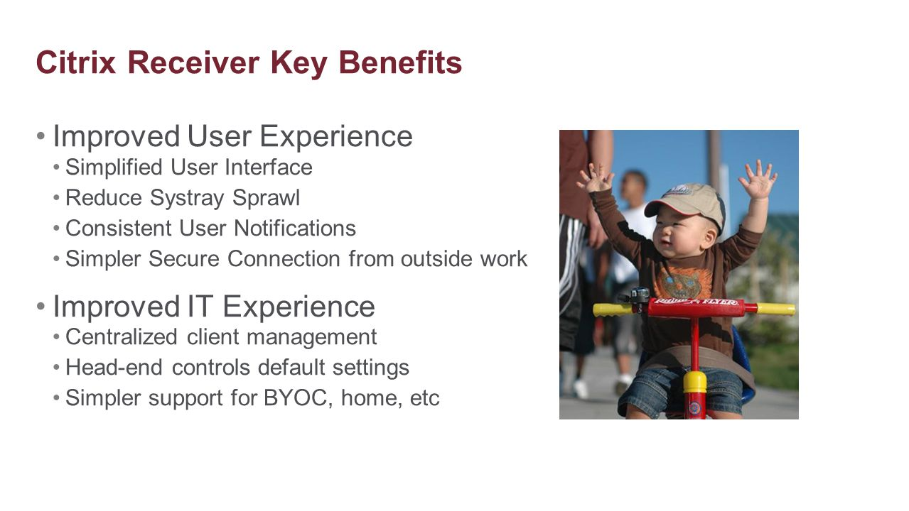 Citrix Receiver Key Benefits
