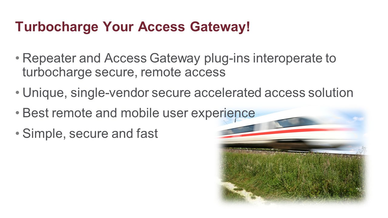 Turbocharge Your Access Gateway!