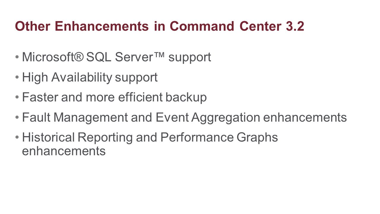 Other Enhancements in Command Center 3.2