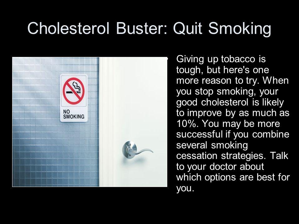 Cholesterol Buster: Quit Smoking