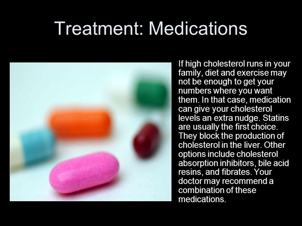 Treatment: Medications