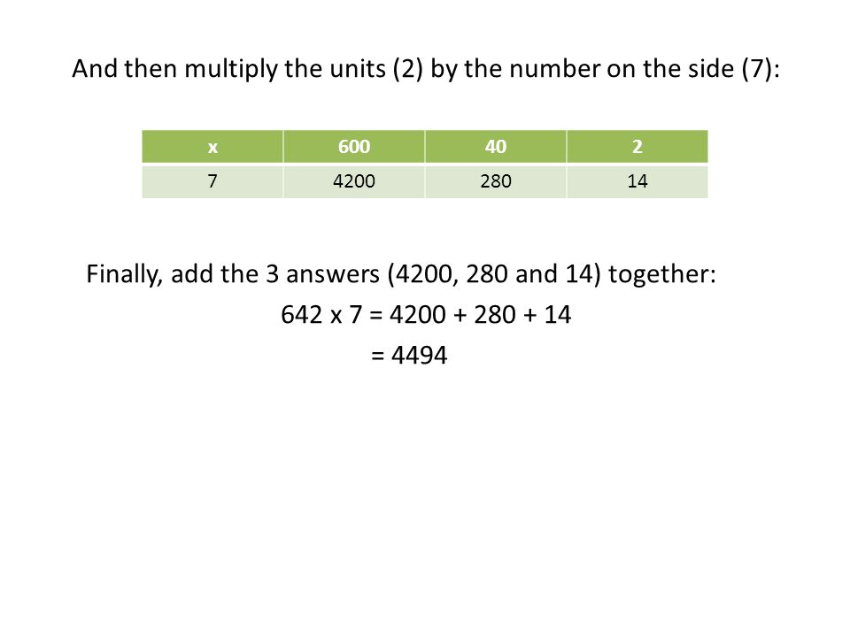 And then multiply the units (2) by the number on the side (7):