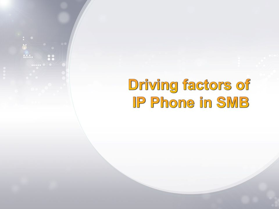 Driving factors of IP Phone in SMB