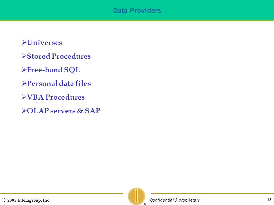 Universes Stored Procedures Free-hand SQL Personal data files