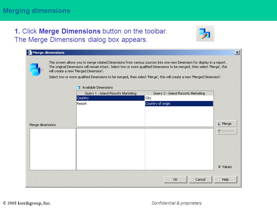 1. Click Merge Dimensions button on the toolbar.
