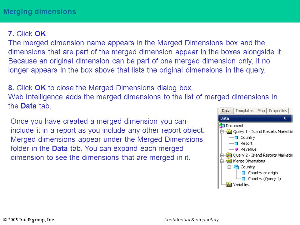 8. Click OK to close the Merged Dimensions dialog box.