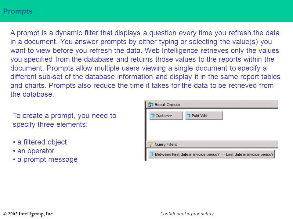 To create a prompt, you need to specify three elements: