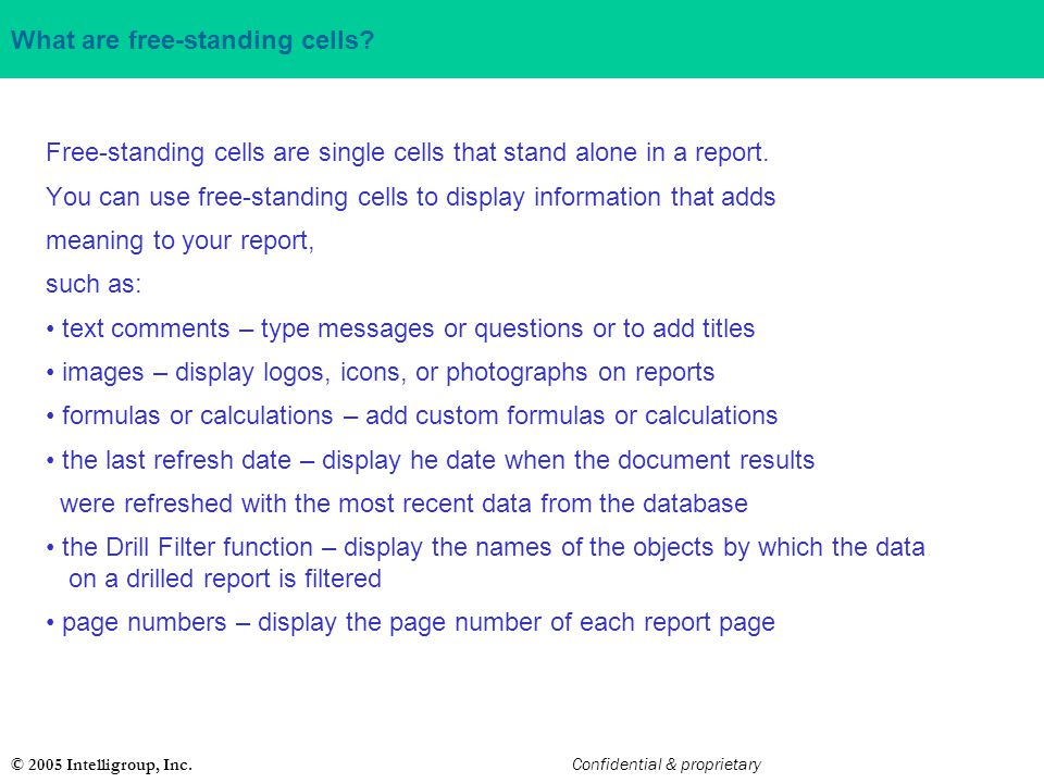 What are free-standing cells