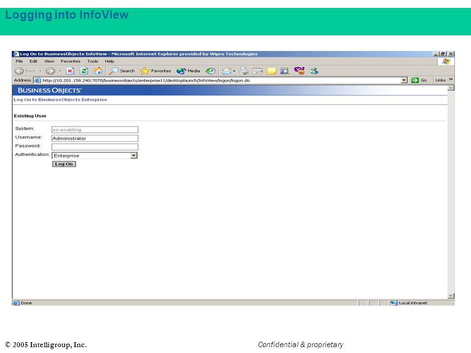 Logging into InfoView © 2005 Intelligroup, Inc. Confidential & proprietary.