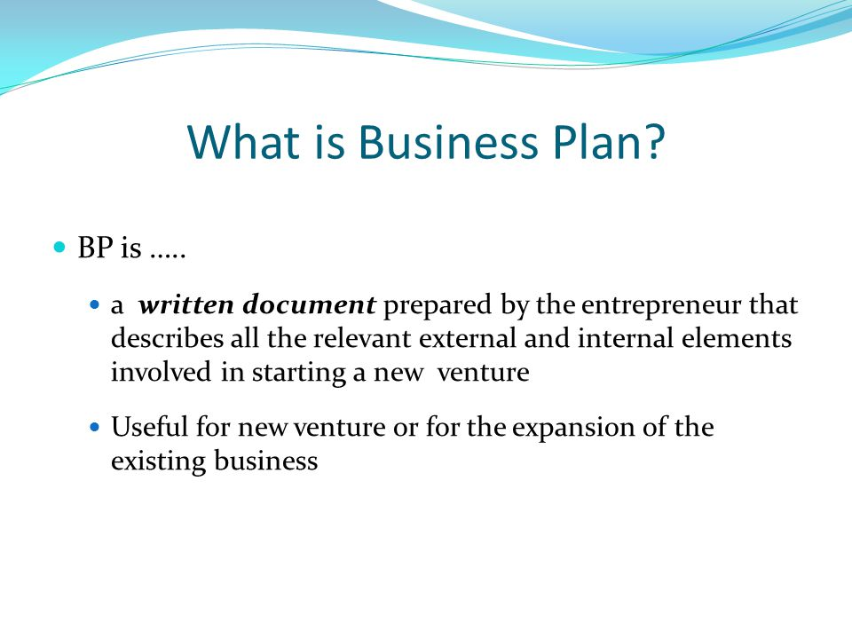 What is Business Plan BP is …..