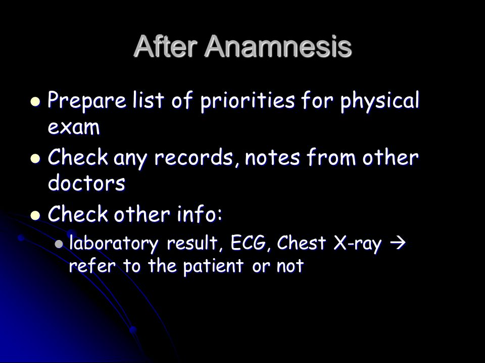 After Anamnesis Prepare list of priorities for physical exam