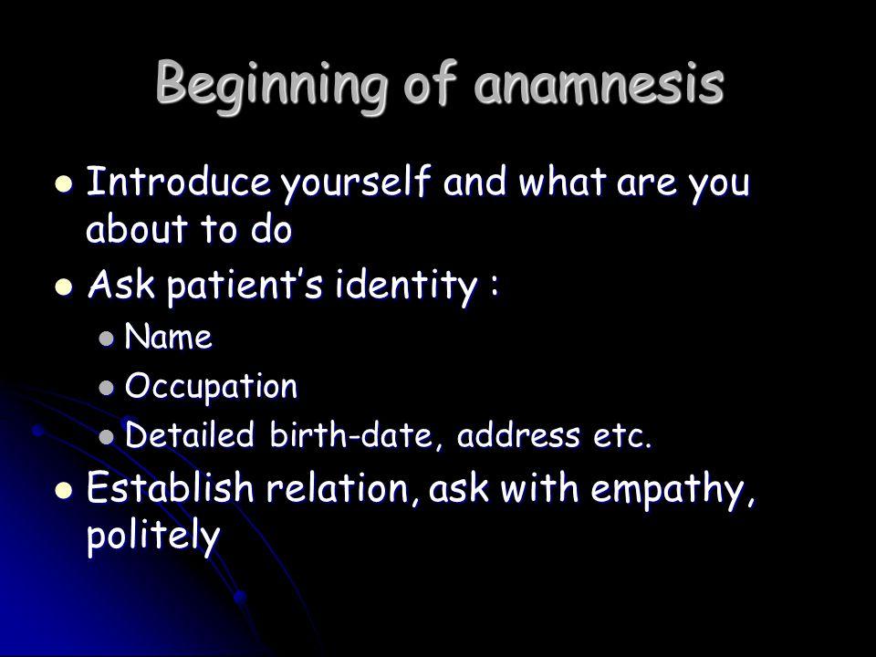 Beginning of anamnesis