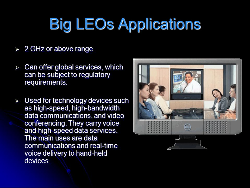 Big LEOs Applications 2 GHz or above range