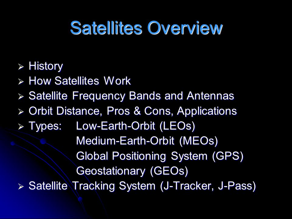 Satellites Overview History How Satellites Work