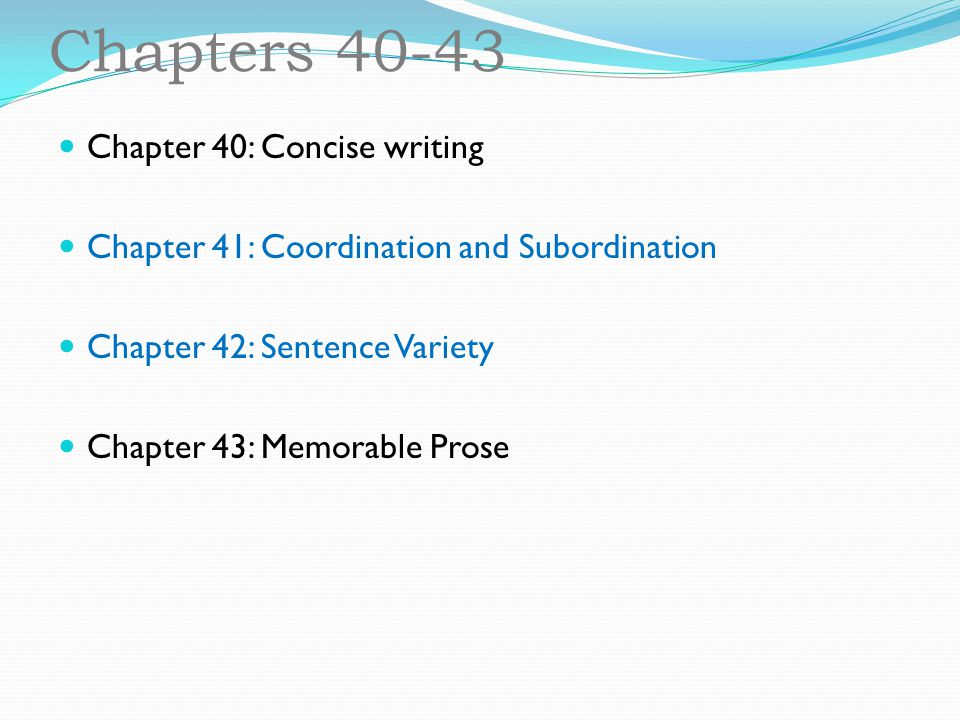 Chapters 40-43 Chapter 40: Concise writing